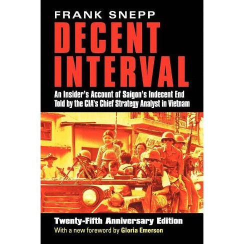 Decent Interval - 25th Edition by  Frank Snepp (Paperback) - image 1 of 1