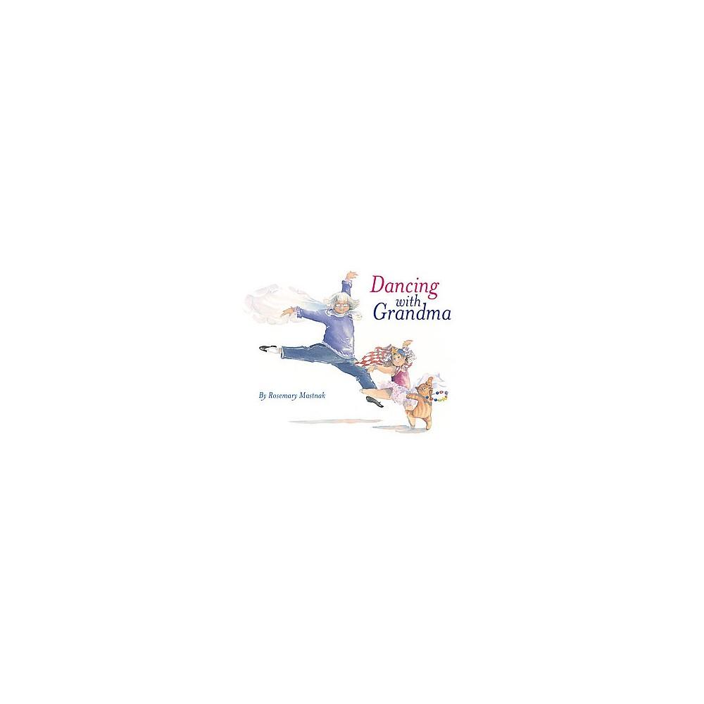 Dancing with Grandma (Reprint) (Paperback) (Rosemary Mastnak)