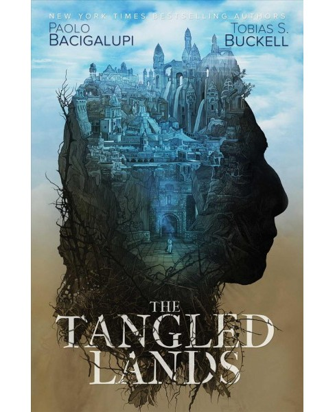 Tangled Lands -  by Paolo Bacigalupi & Tobias S. Buckell (Hardcover) - image 1 of 1