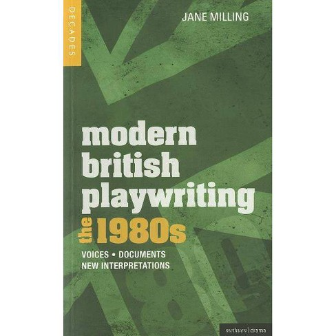 Modern British Playwriting: The 1980's - (Decades) by  Jane Milling (Paperback) - image 1 of 1