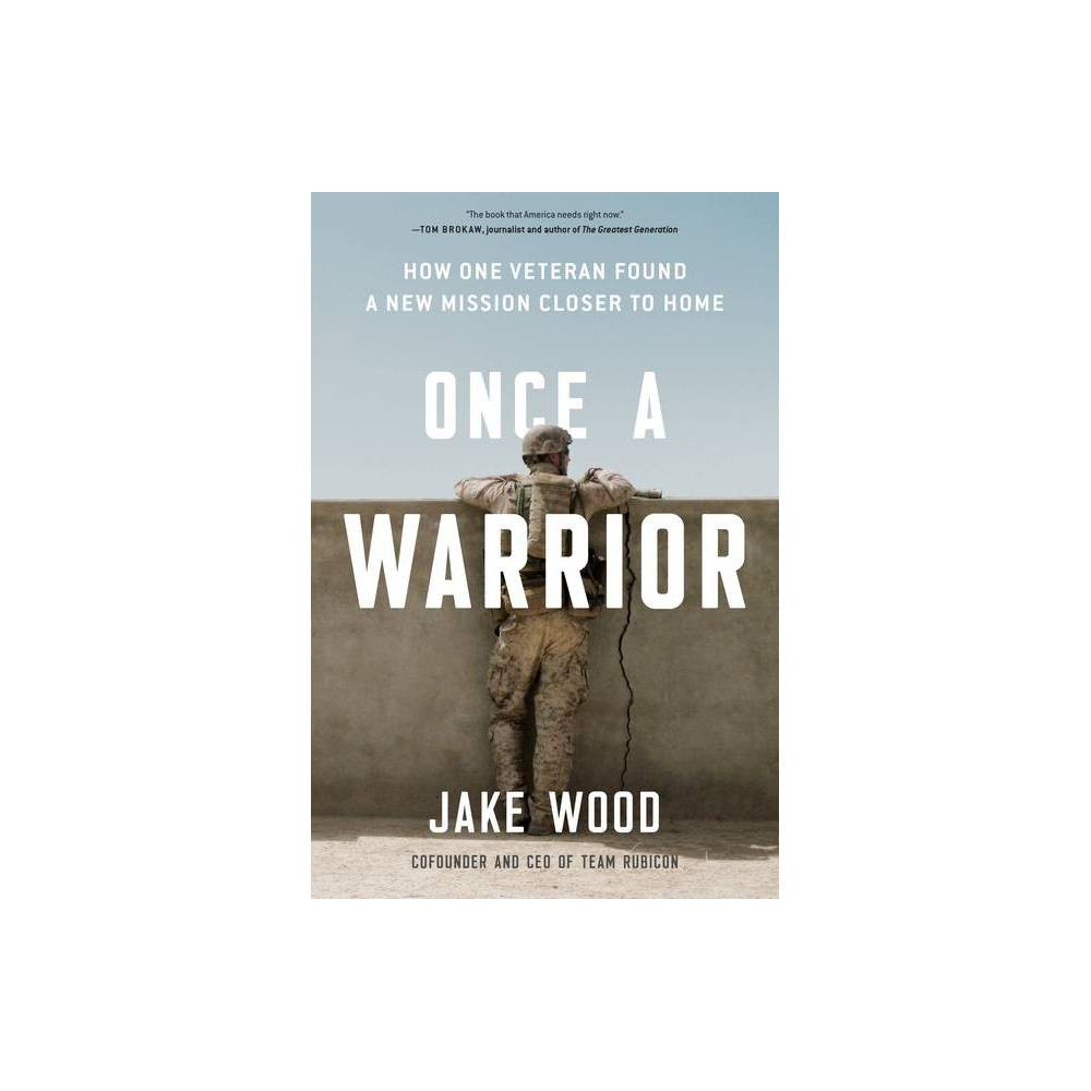 Once A Warrior By Jake Wood Hardcover
