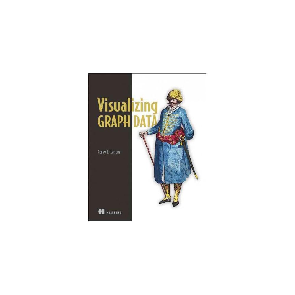Visualizing Graph Data (Paperback) (Corey L. Lanum)
