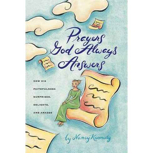 Prayers God Always Answers - by  Kennedy (Paperback) - image 1 of 1