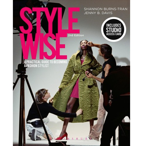 Style Wise + Studio Access Card : A Practical Guide to Becoming a Fashion Stylist -  (Paperback) - image 1 of 1