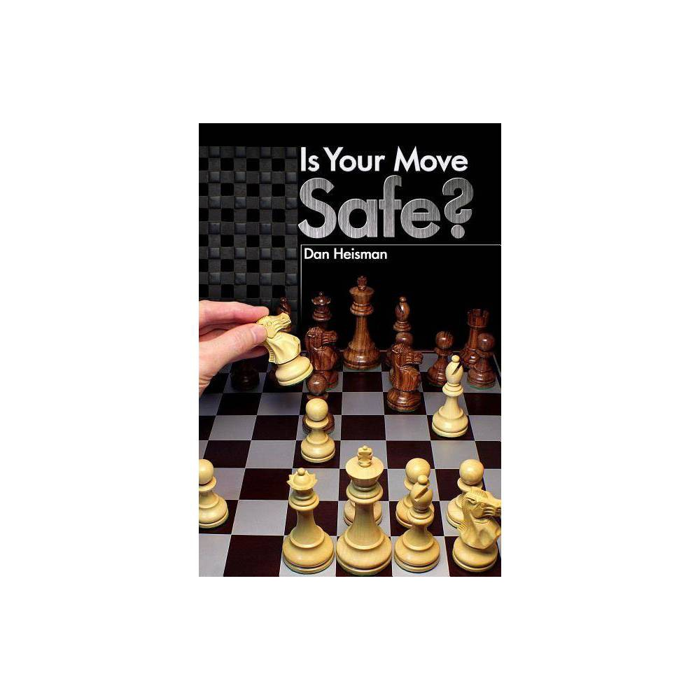 Is Your Move Safe By Dan Heisman Paperback
