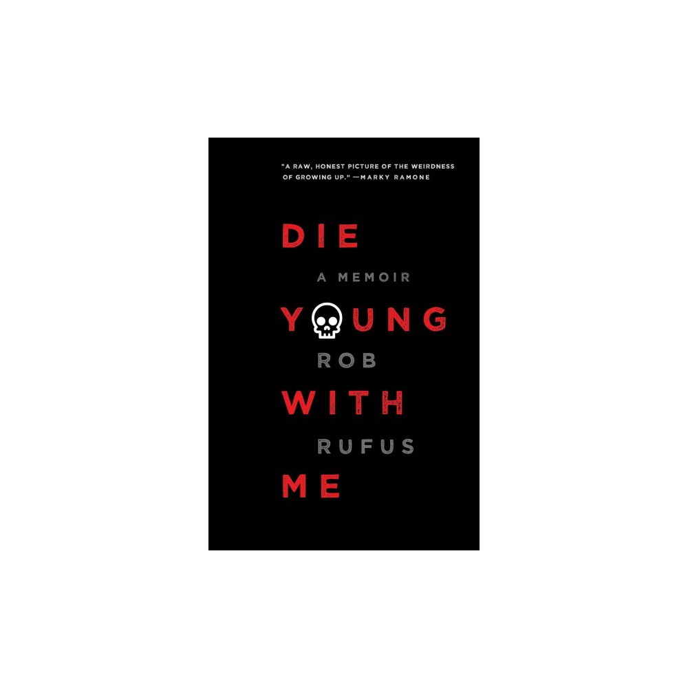 Die Young With Me : A Memoir - Reprint by Rob Rufus (Paperback)