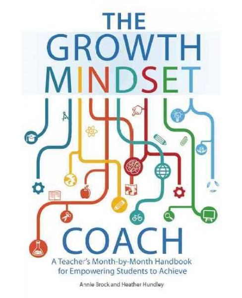 Growth Mindset Coach : A Teacher's Month-by-Month Handbook for Empowering Students to Achieve - image 1 of 1