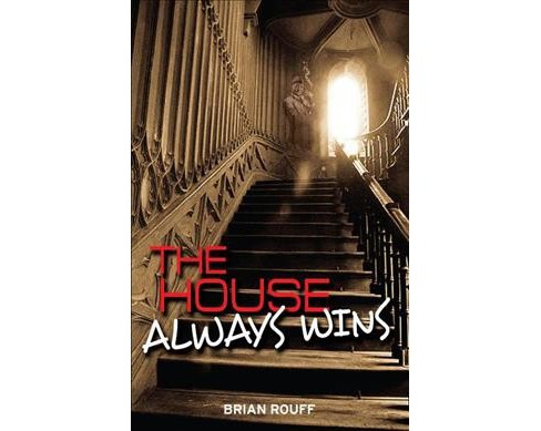 House Always Wins -  by Brian Rouff (Paperback) - image 1 of 1