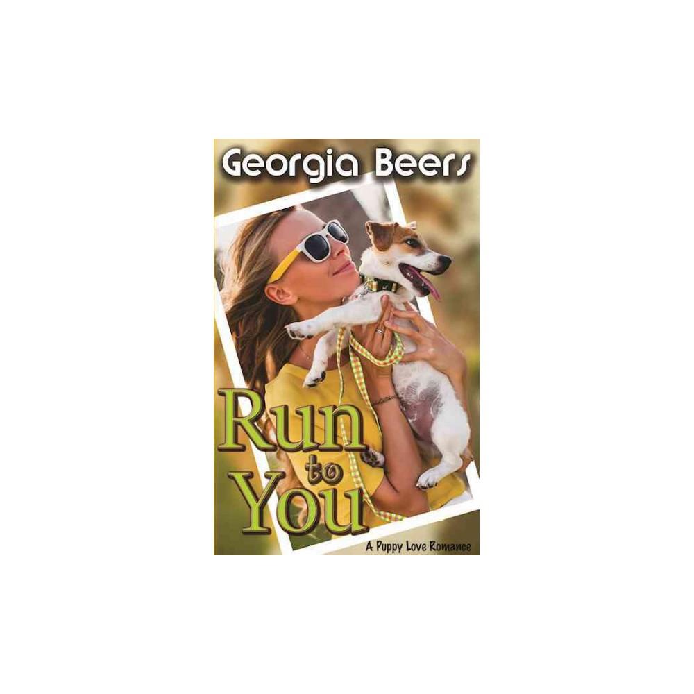 Run to You (Paperback) (Georgia Beers) Run to You (Paperback) (Georgia Beers)