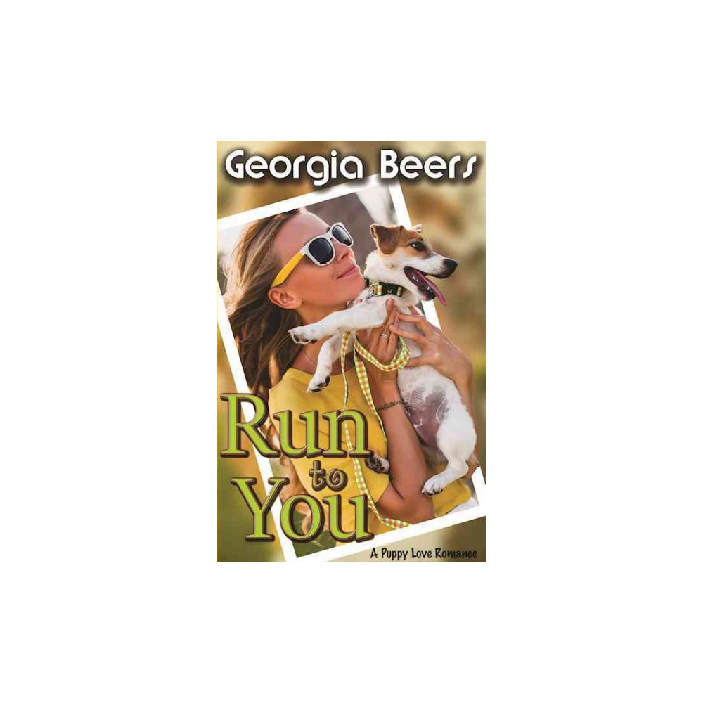 Run to You (Paperback) (Georgia Beers)