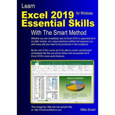 Learn Excel 2019 Essential Skills with the Smart Method - by Mike Smart  (Paperback)