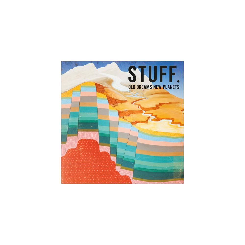 Stuff. - Old Dreams New Planets (Vinyl)