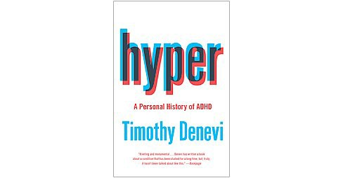 Hyper : A Personal History of ADHD (Reprint) (Paperback) (Timothy Denevi) - image 1 of 1