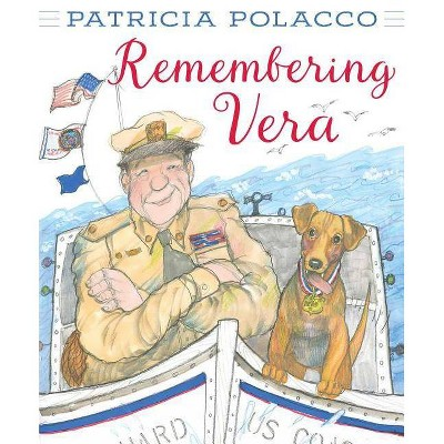 Remembering Vera - by Patricia Polacco (Hardcover)