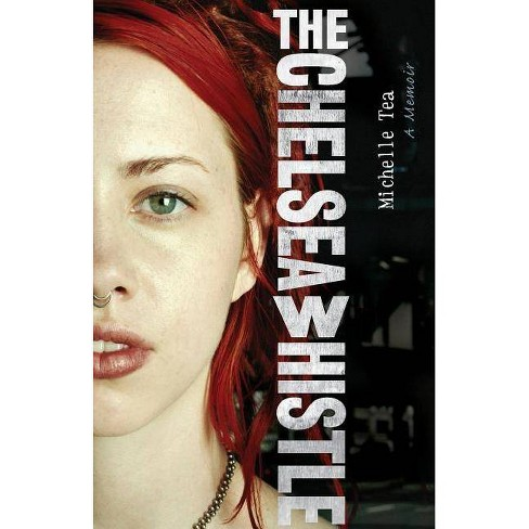 The Chelsea Whistle - 2 Edition by  Michelle Tea (Paperback) - image 1 of 1