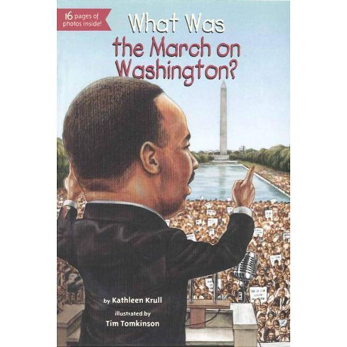What Was the March on Washington? - by  Kathleen Krull (Hardcover) - image 1 of 1