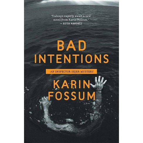 Bad Intentions - (Inspector Sejer Mysteries) by  Karin Fossum (Paperback) - image 1 of 1