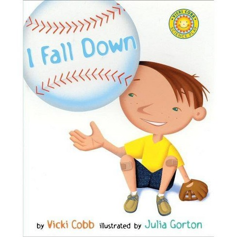 I Fall Down - (Science Play) by  Vicki Cobb (Hardcover) - image 1 of 1