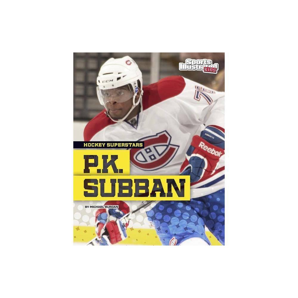 P K Subban Hockey Superstars By Burgan Paperback
