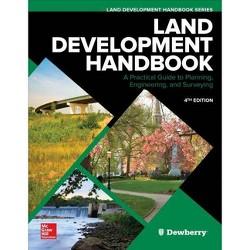 Land Development Handbook, Fourth Edition - 4 Edition by  Dewberry (Hardcover)