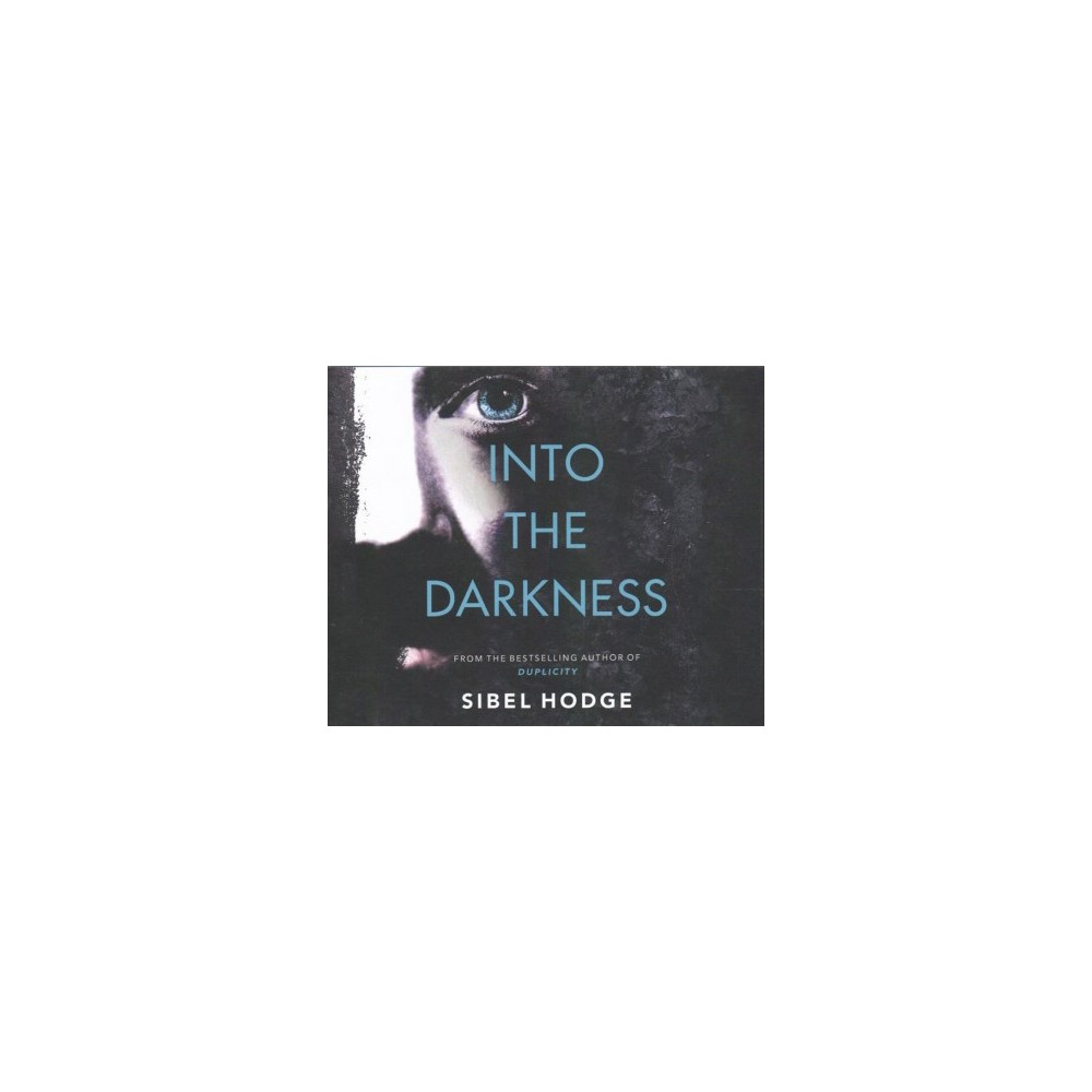 Into the Darkness - Unabridged by Sibel Hodge (CD/Spoken Word)