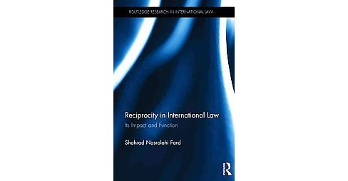 Reciprocity in International Law ( Routledge Research in International Law) (Hardcover) - image 1 of 1