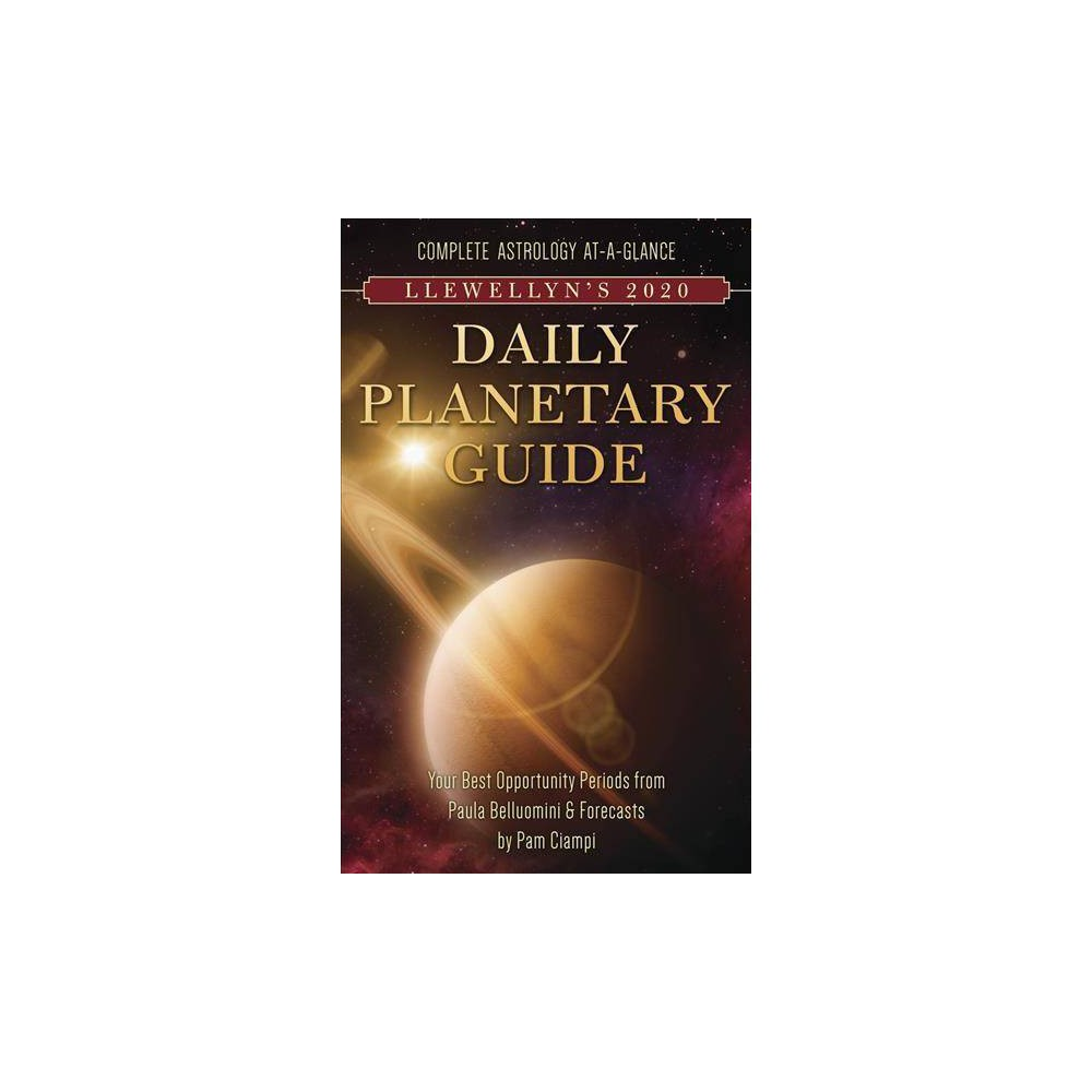 Llewellyn's 2020 Daily Planetary Guide : Complete Astrology At-a-glance - (Paperback)