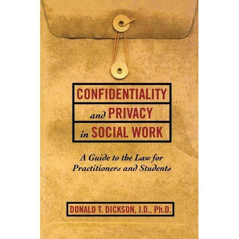 Confidentiality and Privacy in Social Work - (Resolution) by Donald T  Dickson (Hardcover)