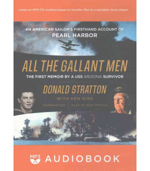 All the Gallant Men : The First Memoir by a Uss Arizona Survivor, an American Sailor's Firsthand Account - image 1 of 1