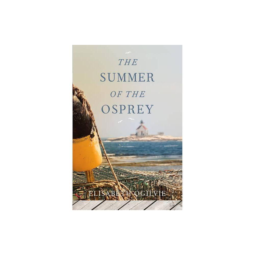 The Summer Of The Osprey By Elisabeth Ogilvie Paperback