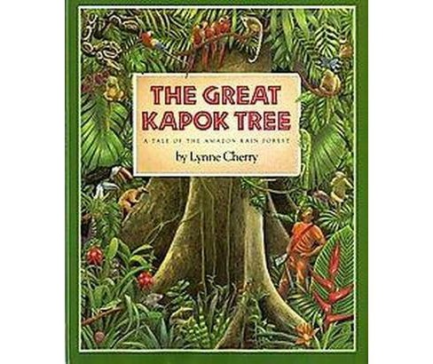 Great Kapok Tree : A Tale of the Amazon Rain Forest (School And Library) (Lynne Cherry) - image 1 of 1