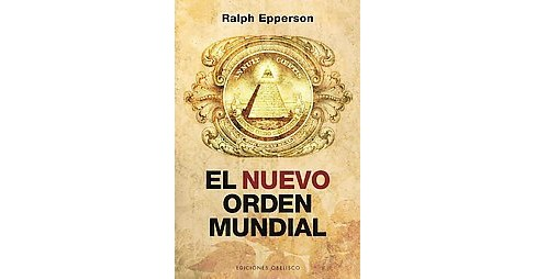 El nuevo orden mundial / New World Order (Paperback) (A. Ralph Epperson) - image 1 of 1