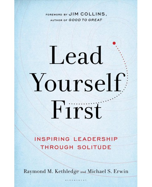 Lead Yourself First : Inspiring Leadership Through Solitude (Hardcover) (Raymond M. Kethledge & Michael - image 1 of 1