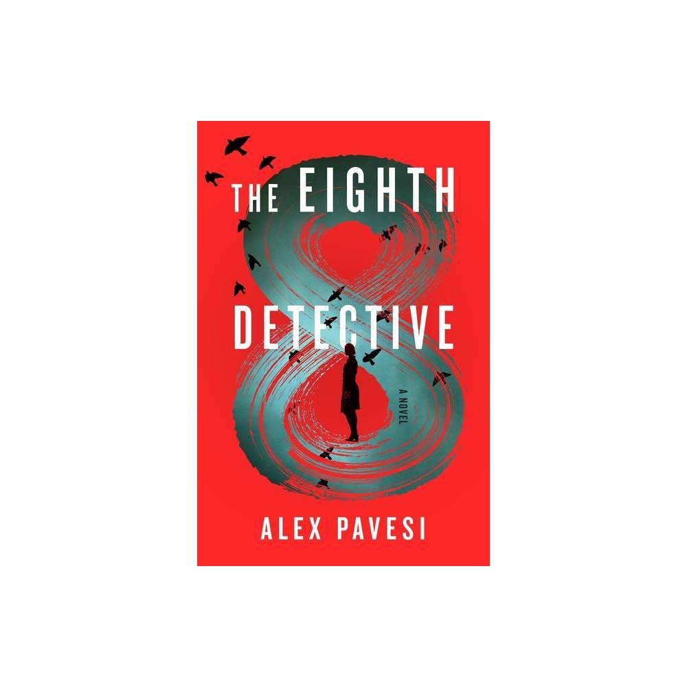 The Eighth Detective By Alex Pavesi Hardcover