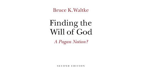 Finding the Will of God : A Pagan Notion? (Paperback) (Bruce K. Waltke) - image 1 of 1