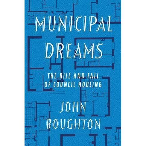 Municipal Dreams - by  John Boughton (Hardcover) - image 1 of 1