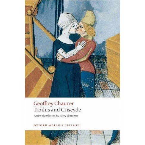 Troilus and Criseyde - (Oxford World's Classics (Paperback)) by  Geoffrey Chaucer (Paperback) - image 1 of 1