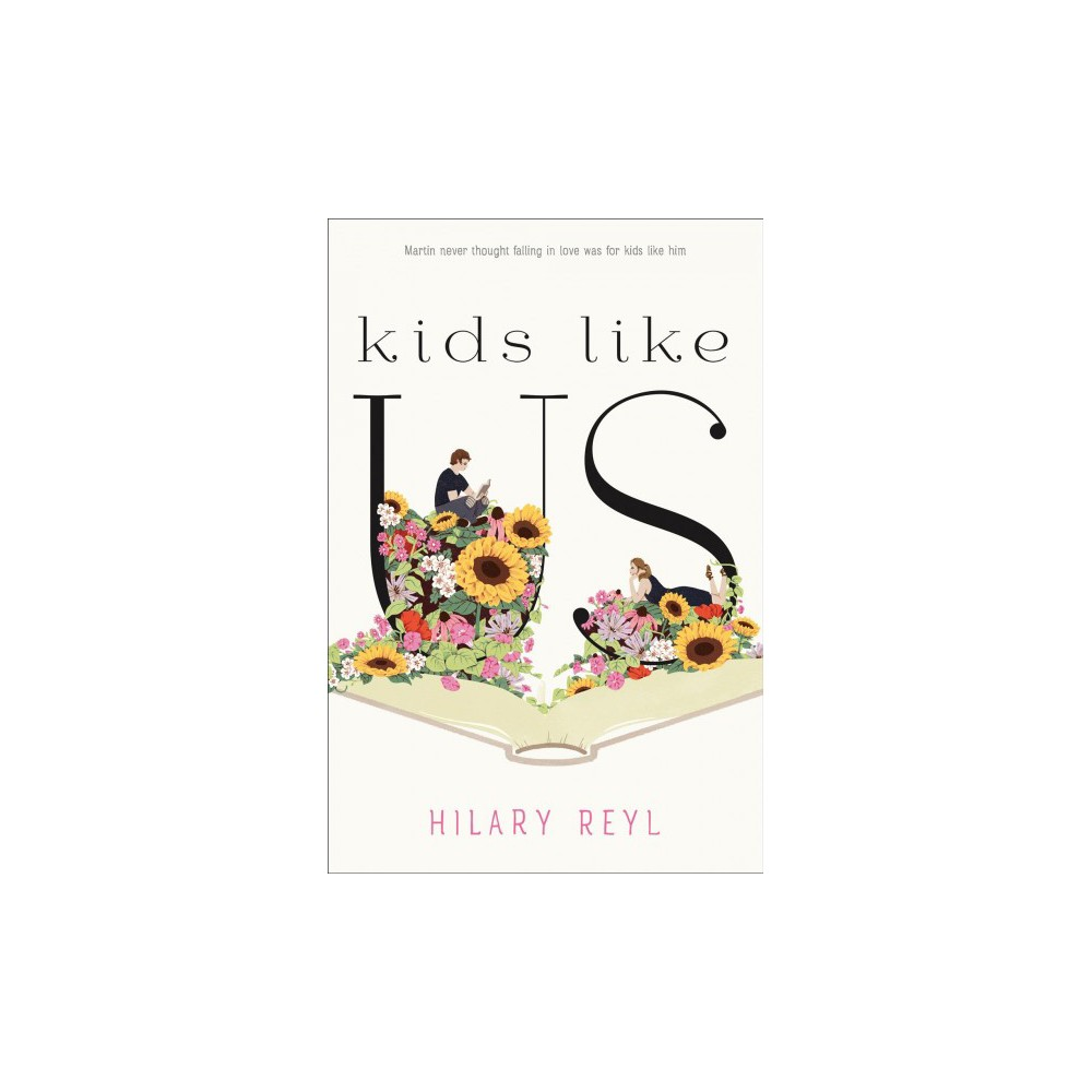 Kids Like Us - by Hilary Reyl (Paperback)
