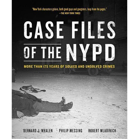 Case Files of the NYPD - by Bernard Whalen & Philip Messing & Robert  Mladinich (Paperback)