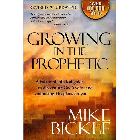 Growing in the Prophetic - by  Mike Bickle (Paperback) - image 1 of 1
