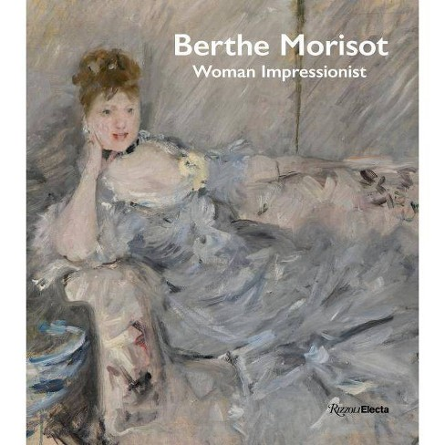 Berthe Morisot, Woman Impressionist - (Hardcover) - image 1 of 1