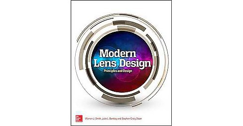 Modern Lens Design -  by Warren J. Smith & Julie L. Bentley & Stephen Craig Olson (Hardcover) - image 1 of 1