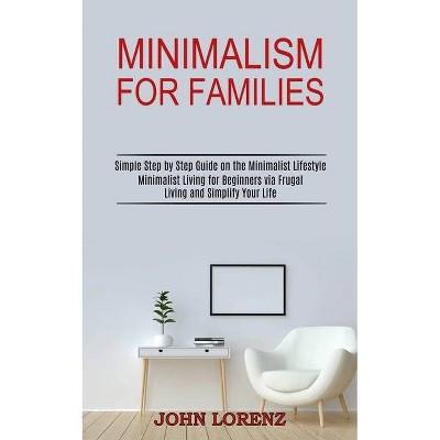 Minimalism for Families - by  John Lorenz (Paperback)