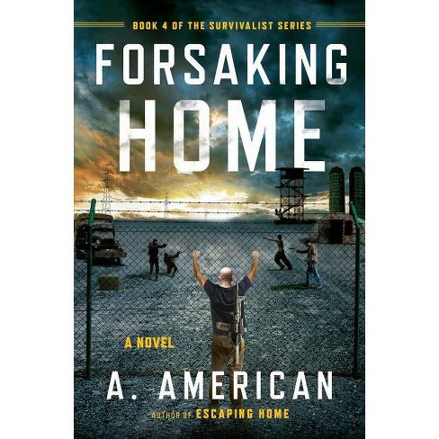 Forsaking Home - (Survivalist) by  A American (Paperback) - image 1 of 1