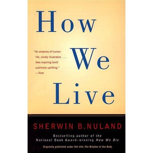 How We Live - by  Sherwin B Nuland (Paperback) - image 1 of 1