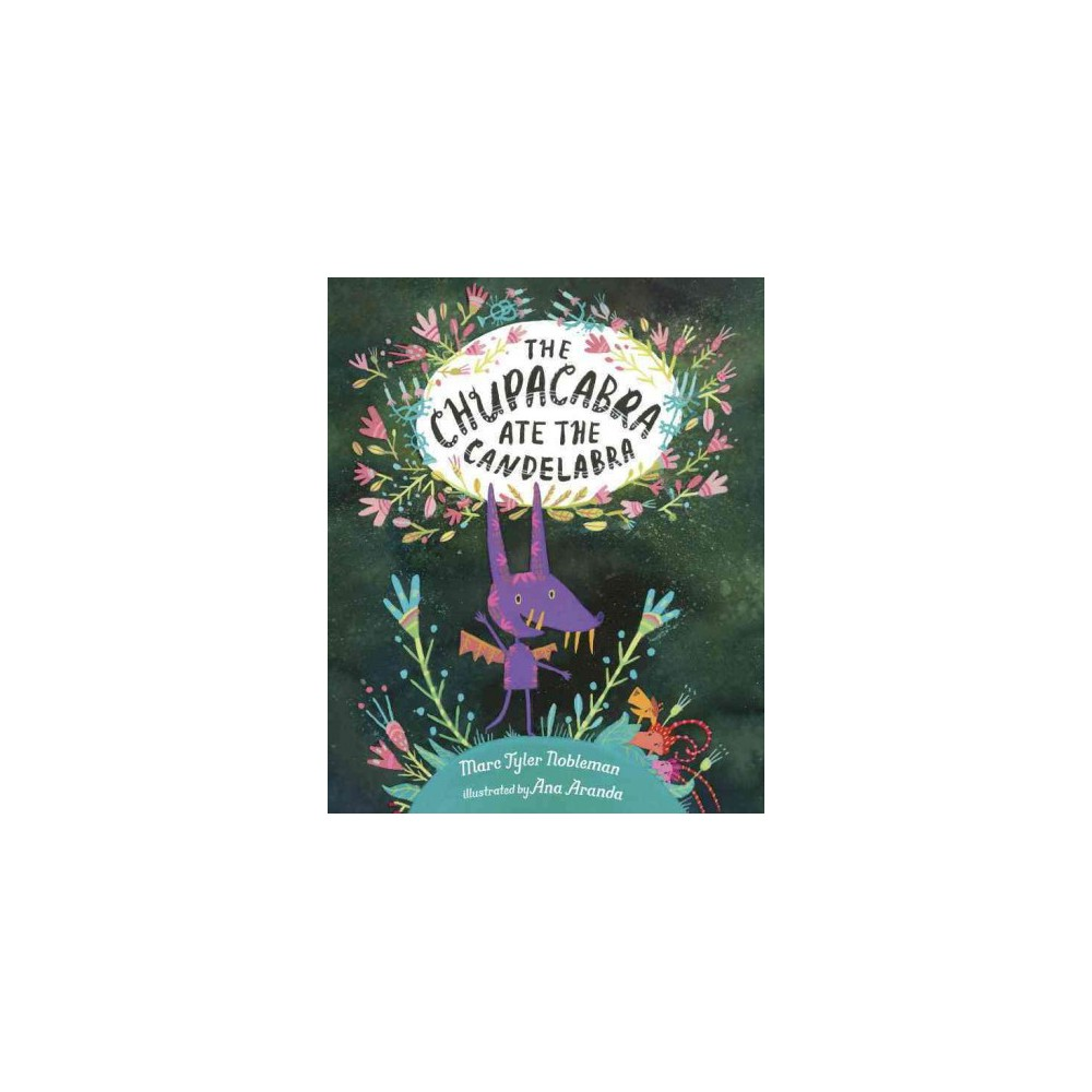Chupacabra Ate the Candelabra (School And Library) (Marc Tyler Nobleman)