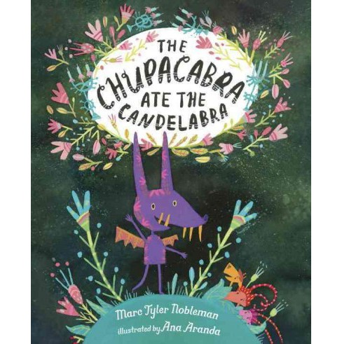 Chupacabra Ate the Candelabra (School And Library) (Marc Tyler Nobleman) - image 1 of 1