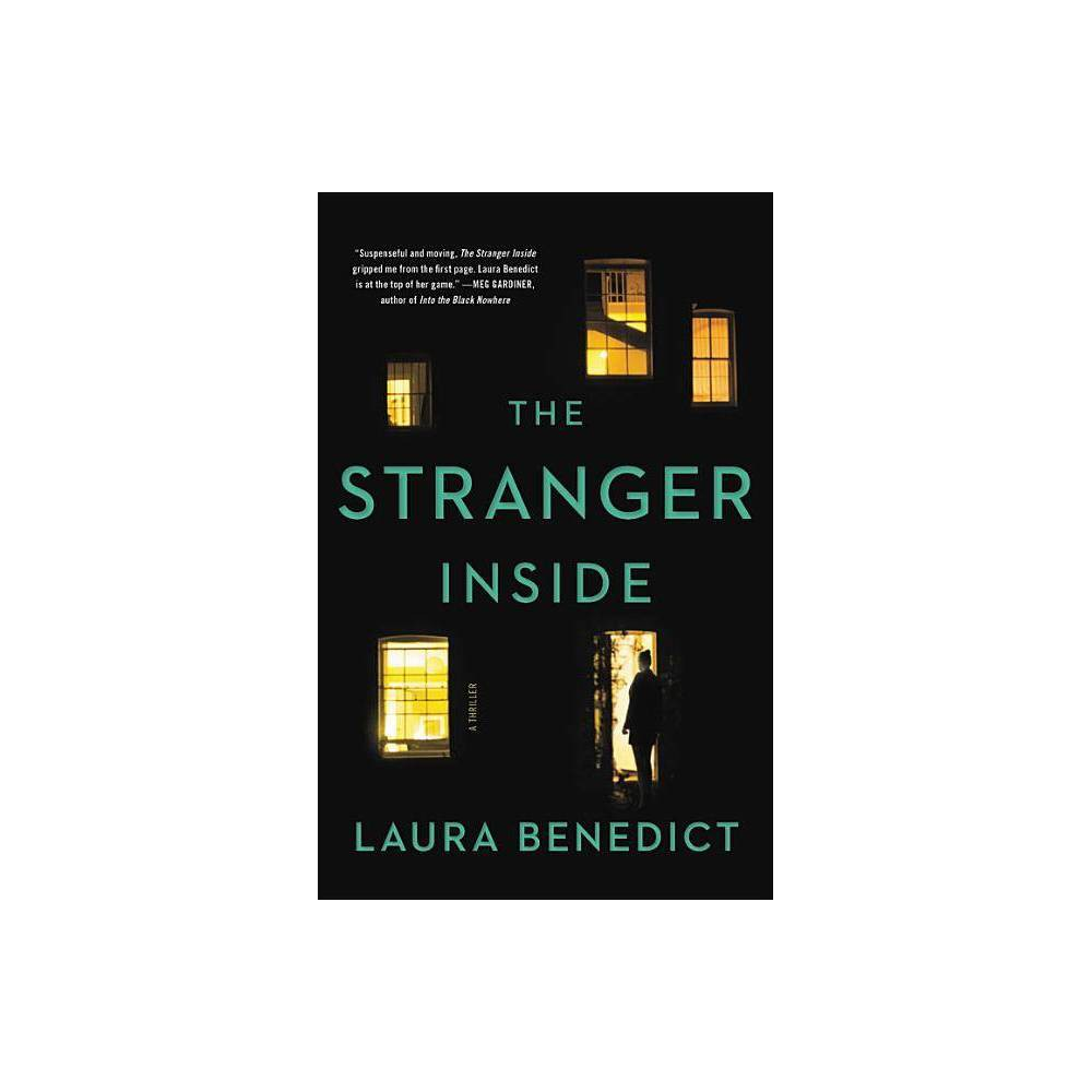 The Stranger Inside - by Laura Benedict (Hardcover) Buy