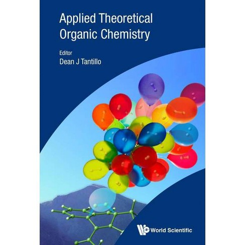 Applied Theoretical Organic Chemistry - by  Dean J Tantillo (Hardcover) - image 1 of 1