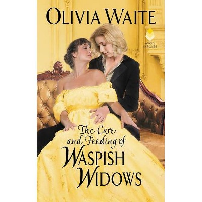 The Care and Feeding of Waspish Widows - by  Olivia Waite (Paperback)